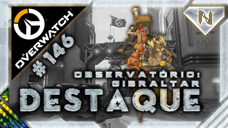 Overwatch | Destaque | Junkrat | Observatório Gibraltar