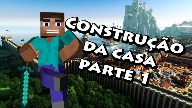 A CONSTRUÇÃO DA CASA PARTE 1 - MINECRAFT #5