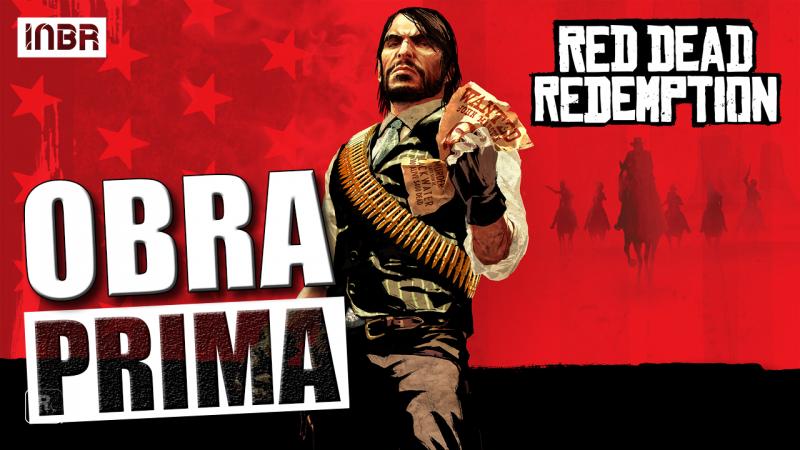O Que Faz Red Dead Redemption Ser Uma Obra Prima