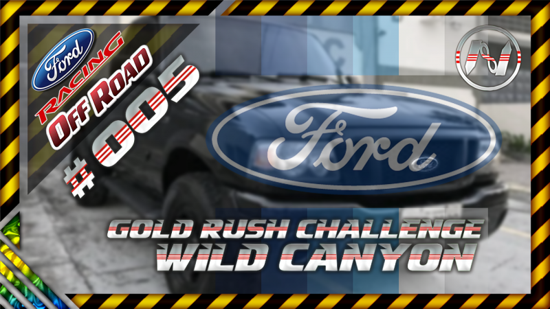Ford Racing Off-Road | Gold Rush | Wild Canyon | Ranger 08