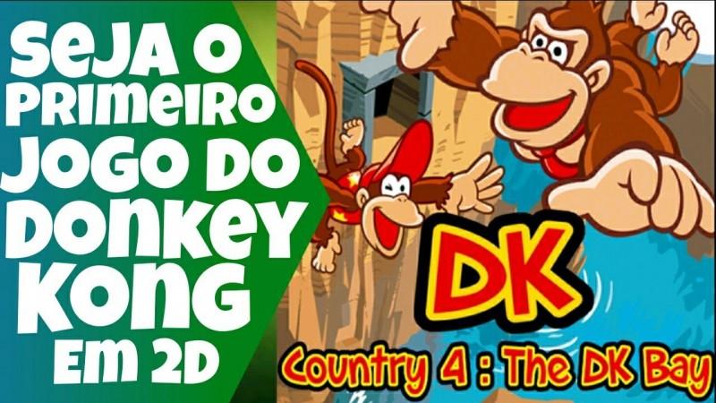 NOVO! DONKEY KONG COUNTRY 4 - THE DK BAY | UM GAME QUE É O PRIMEIRO 2D DA SÉRIE