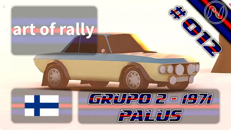 Art Of Rally | Playthrough | Finlândia | Grupo 2 - 1971 | 1-4 | Palus - r | La Regina