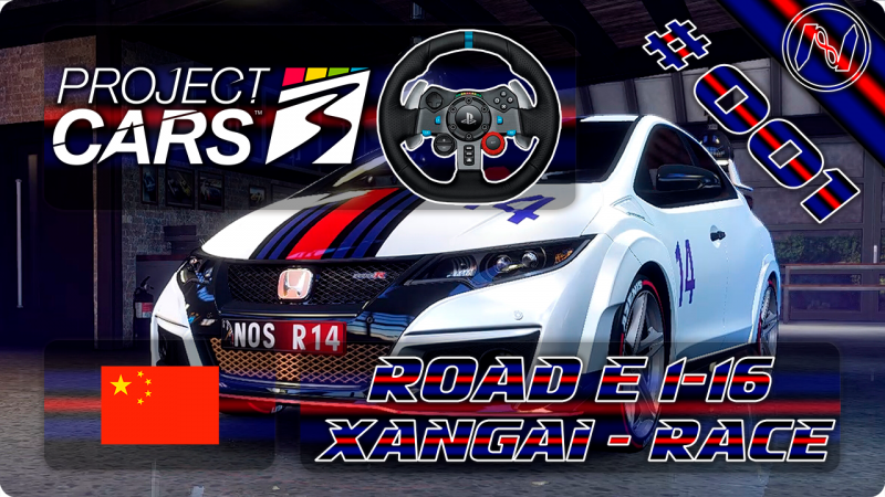 Project Cars 3 | Playthrough | G29 | China | Road E 1-16 | Race | Honda Civic Type R