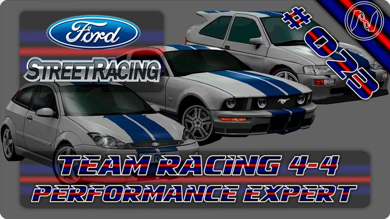 Ford Street Racing   Playthrough   Team Racing 4-4   Performance Expert