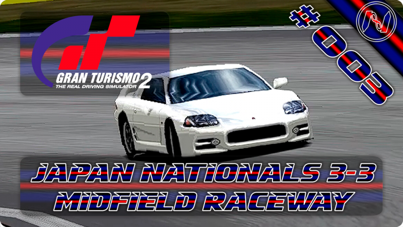 Gran Turismo 2 | Playthrough | Japan Nationals 3-3 | Midfield Raceway | Mitsubishi 3000GT