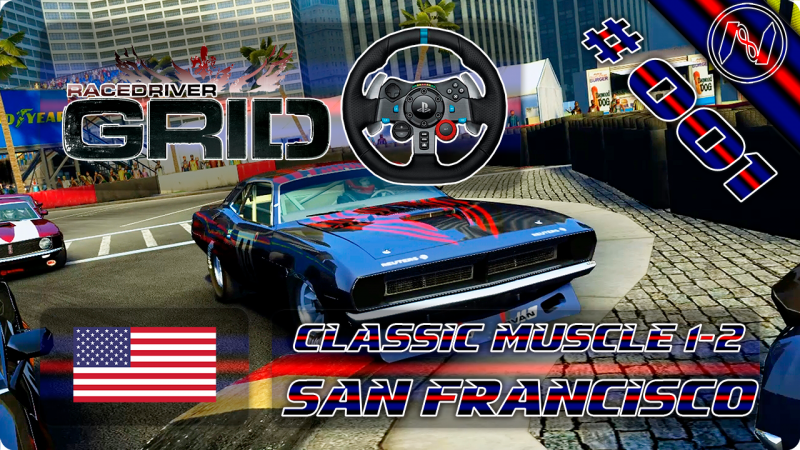 Racedriver GRID | Playthrough | G29 | EUA | Classic Muscle 1-2 | San Francisco | Plymouth AAR CUDA