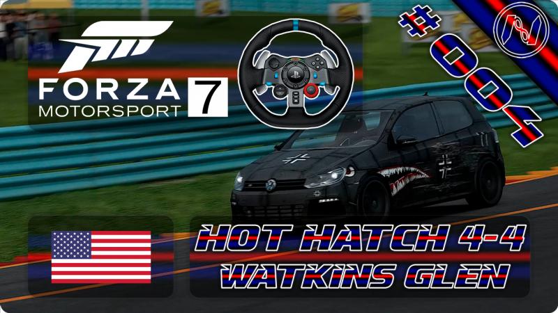 Forza Motorsport 7 | Playthrough | G29 | EUA | Modern Hot Hatch 4-4 | Watkins Glen | VW Golf R