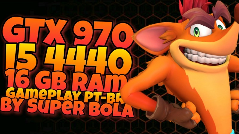 CRASH BANDICOOT 4: IT'S ABOUT TIME | RODANDO EM GTX 970 + I5 4440 + 16 GB RAM | GAMEPLAY PT-BR