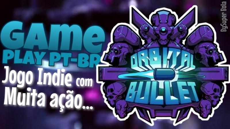 ORBITAL BULLET THE 36O° ROGUE-LITE: GAMEPLAY PT-BR, EM PORTUGUÊS | BY SUPER BOLA BROS