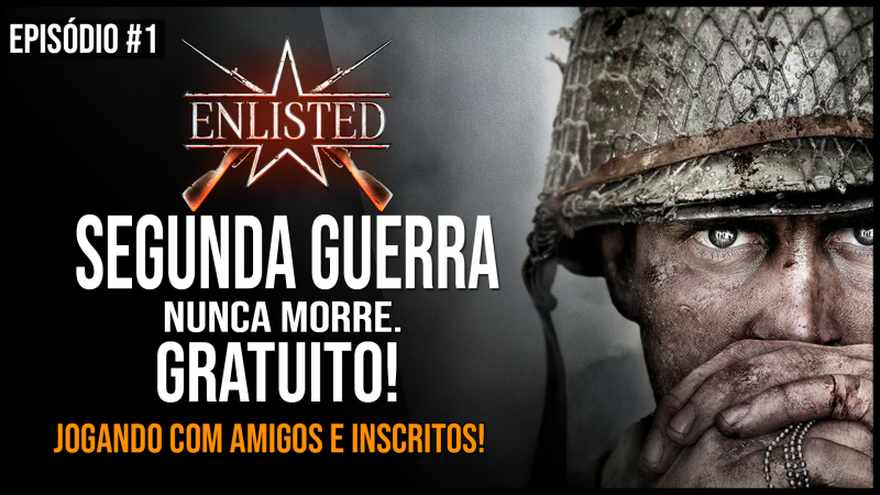 ✯ ENLISTED / Primeira jogatina do game / 720p. ✯