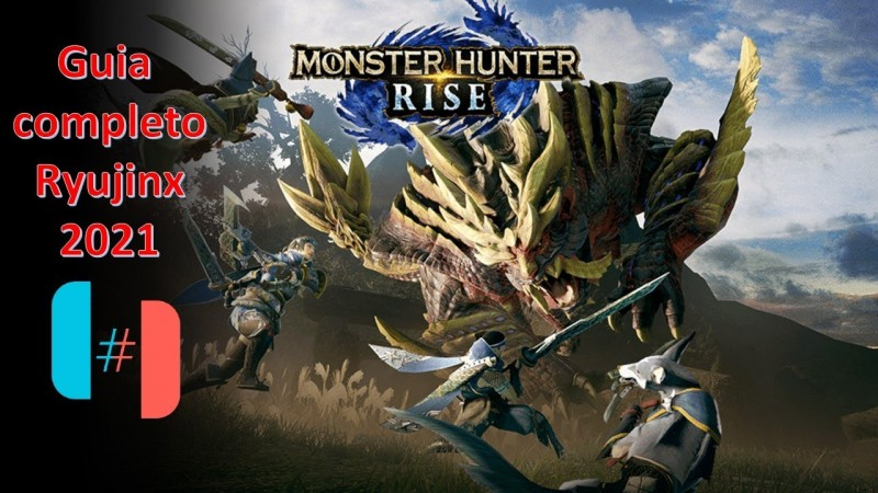 Ryujinx - Guia completo 2021- Monster Hunter Rise