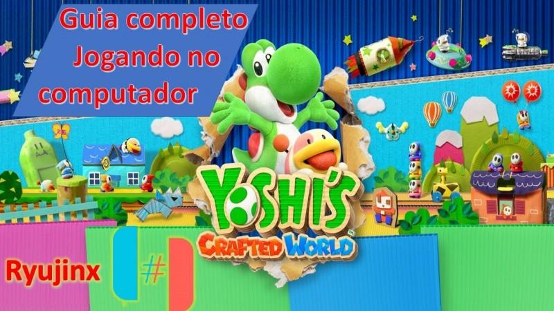 Ryujinx Yoshis Crafted World - Guia completo jogando no computador.