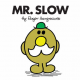 Mr.Slow